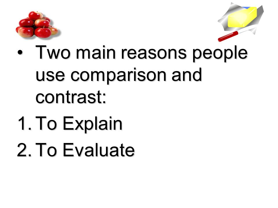 compare and contrast two people Section 1: why compare & contrast  and everyday lives of common people to this end, joanne has designed a lesson using compare & contrast based on two primary documents, one from a 17th century puritan family and one about a 19th century industrial family joanne has made sure that the activities and assessments in the lesson require.
