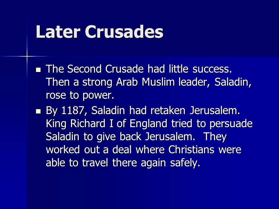 Later Crusades The Second Crusade had little success.