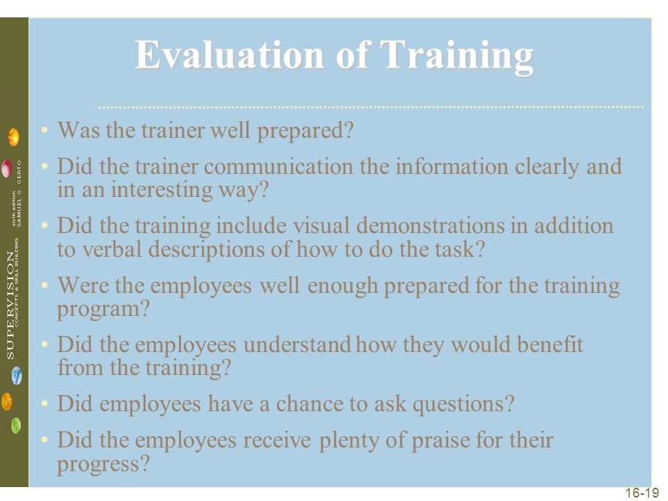 16-19 Evaluation of Training Was the trainer well prepared.