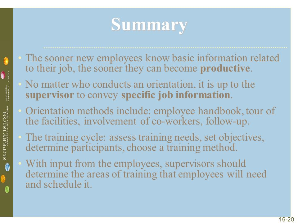 16-20 Summary The sooner new employees know basic information related to their job, the sooner they can become productive.