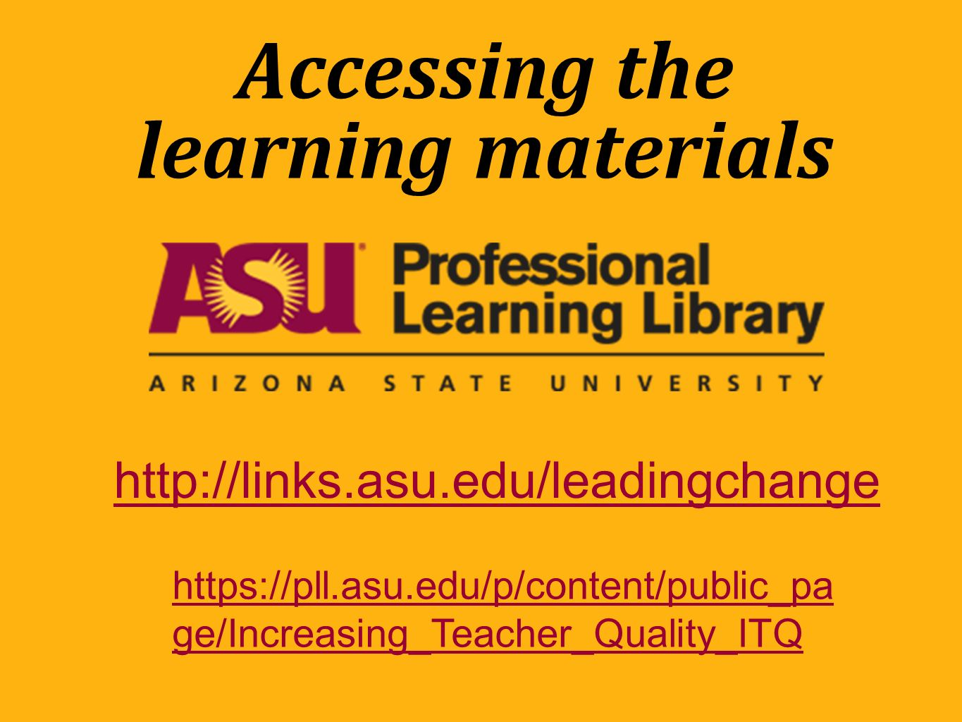Accessing the learning materials   ge/Increasing_Teacher_Quality_ITQ