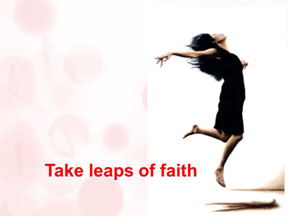 Take leaps of faith