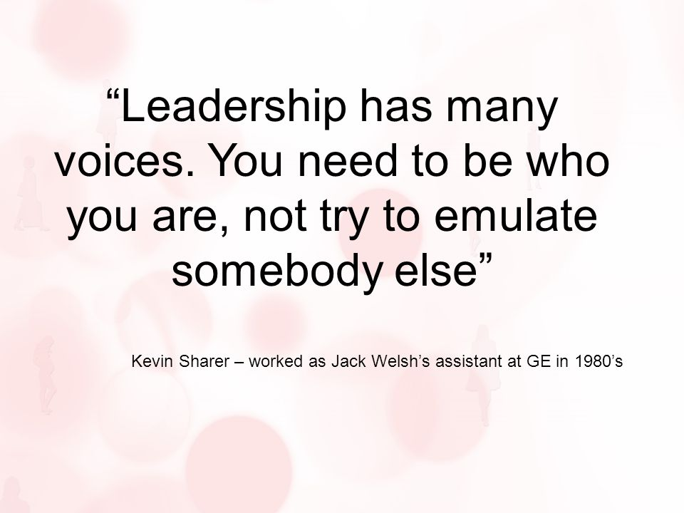 Leadership has many voices.