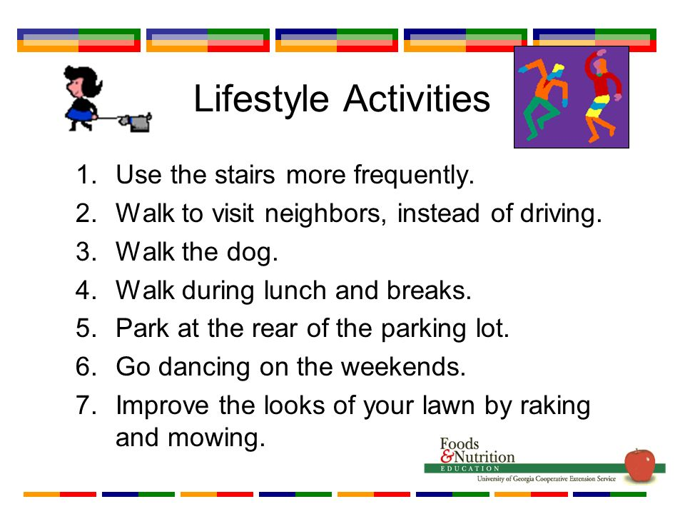 Lifestyle Activities 1.Use the stairs more frequently.