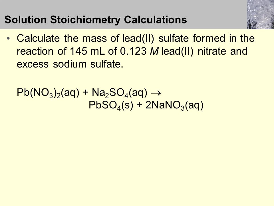 Calculate the mass of lead(II) sulfate formed in the reaction of 145 mL of M lead(II) nitrate and excess sodium sulfate.