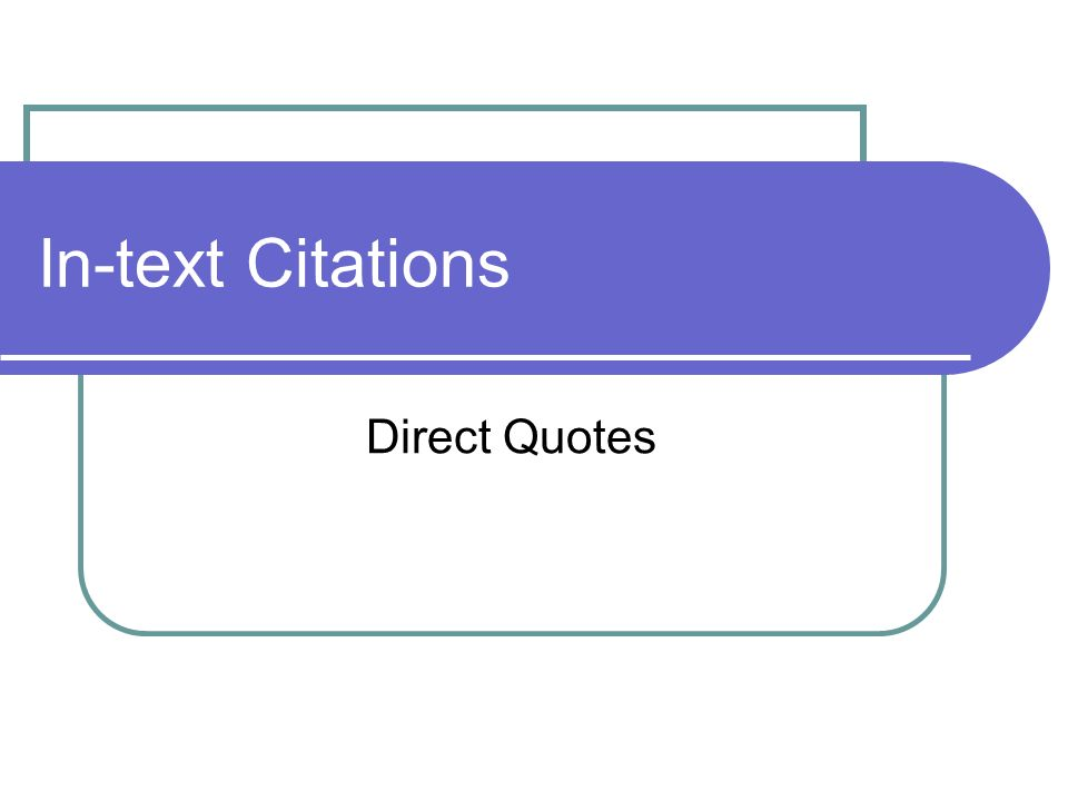 In-text Citations Direct Quotes