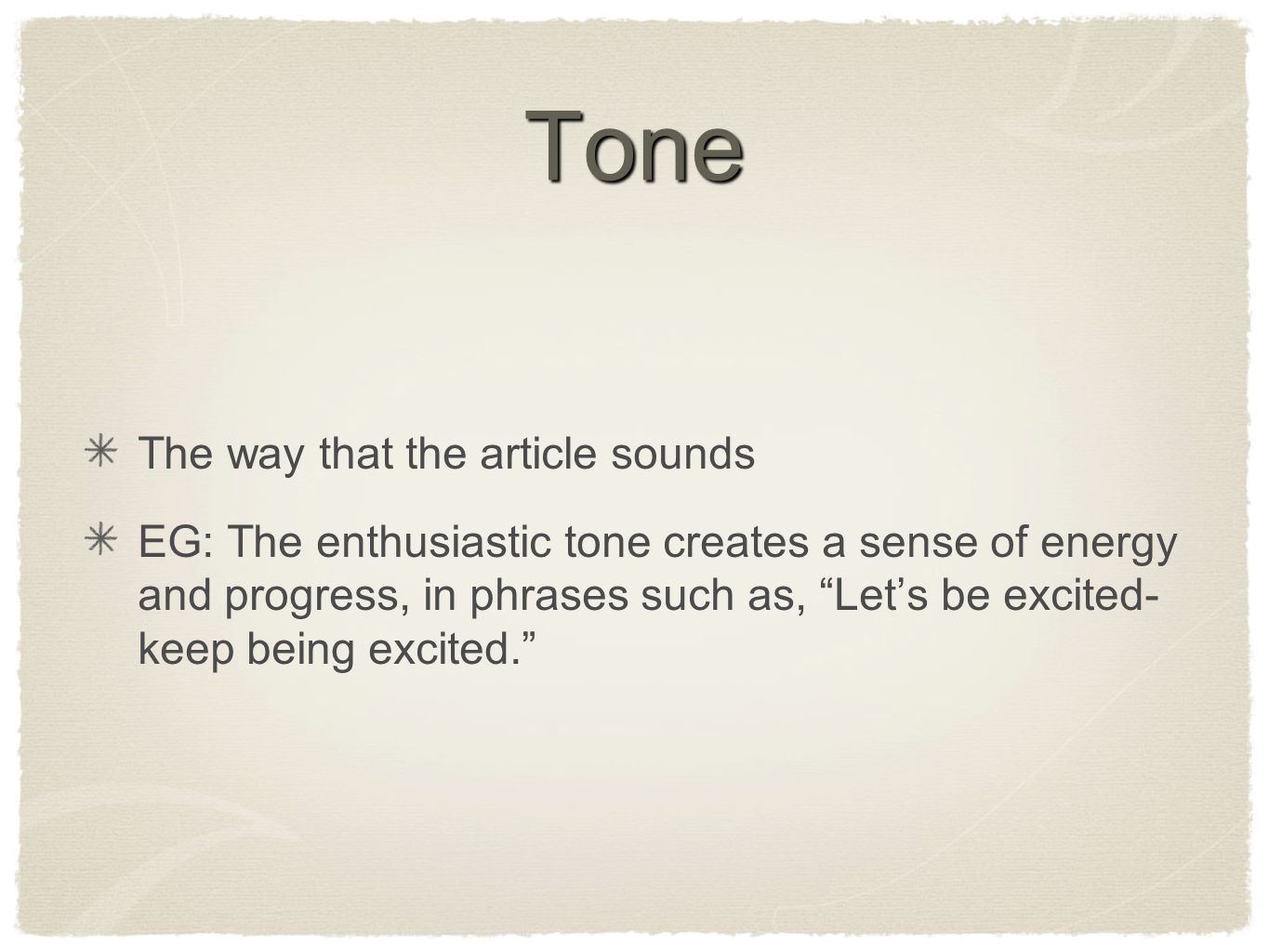 What tone would a persuasive piece have?