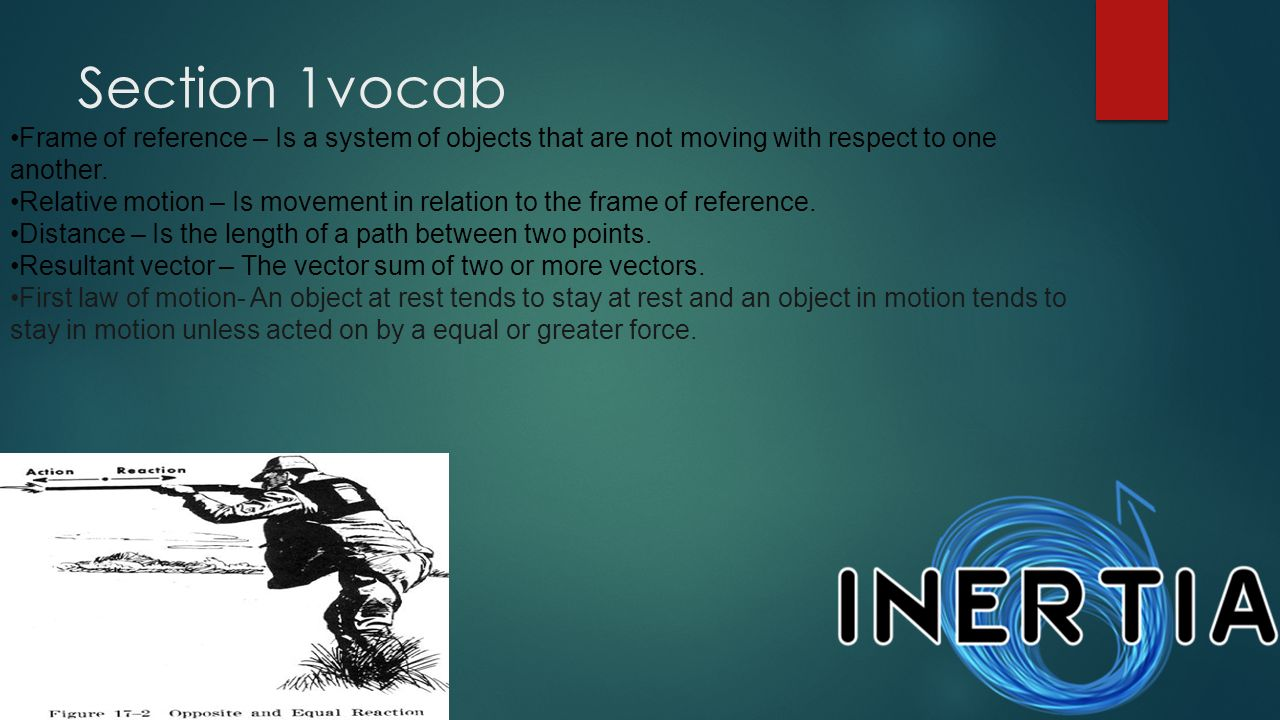 Section 1vocab Frame of reference – Is a system of objects that are not moving with respect to one another.