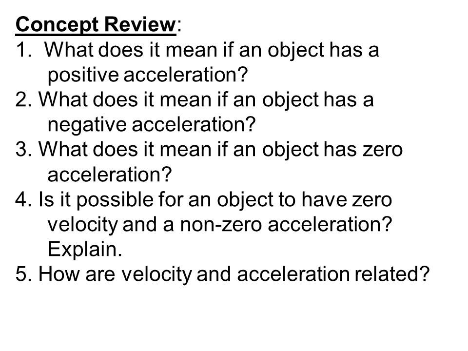 Acceleration – The RATE of velocity change.
