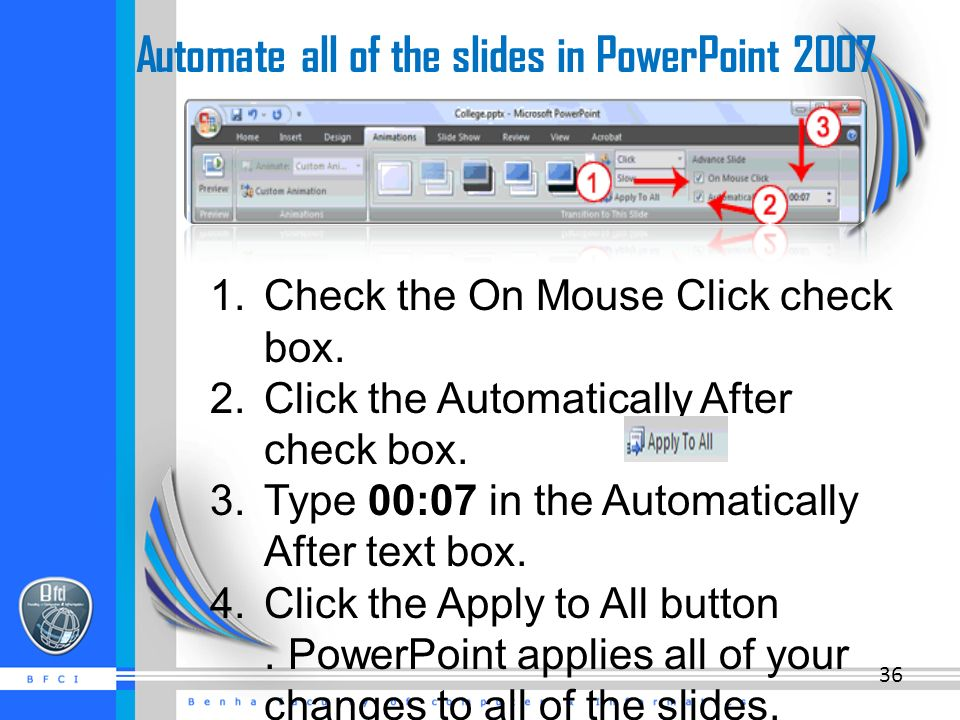 Automate all of the slides in PowerPoint Check the On Mouse Click check box.