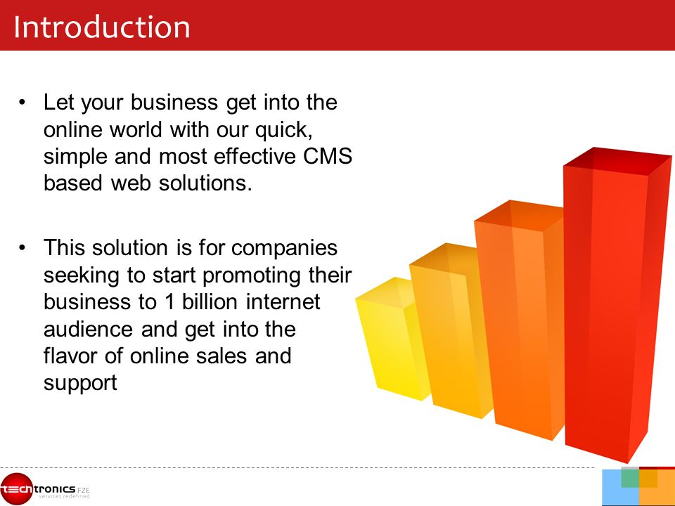 Introduction Let your business get into the online world with our quick, simple and most effective CMS based web solutions.