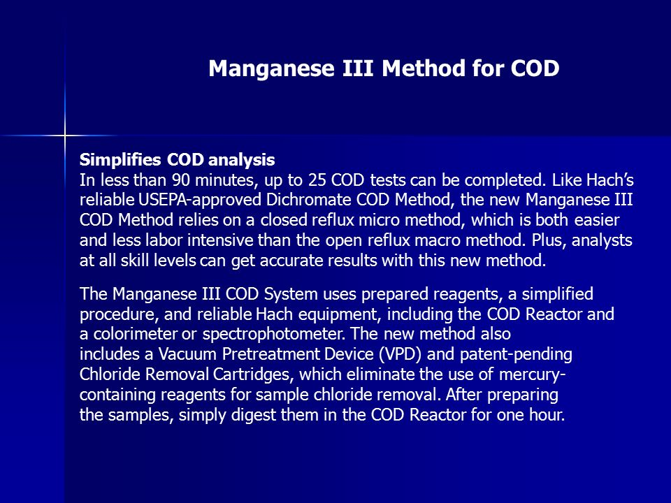 Simplifies COD analysis In less than 90 minutes, up to 25 COD tests can be completed.