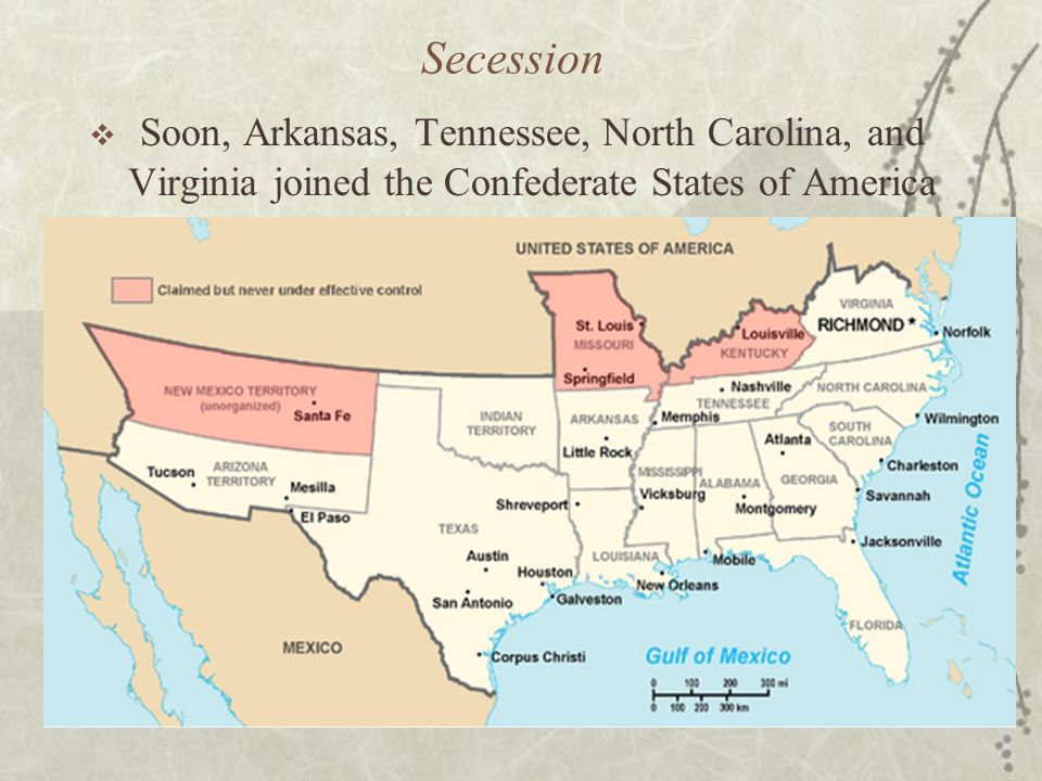 Secession  Soon, Arkansas, Tennessee, North Carolina, and Virginia joined the Confederate States of America