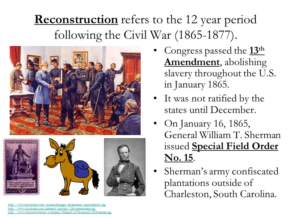 Reconstruction Refers To The 12 Year Period Following The Civil War