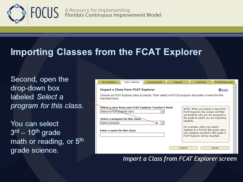 Importing Classes from the FCAT Explorer Import a Class from FCAT Explorer screen Second, open the drop-down box labeled Select a program for this class.