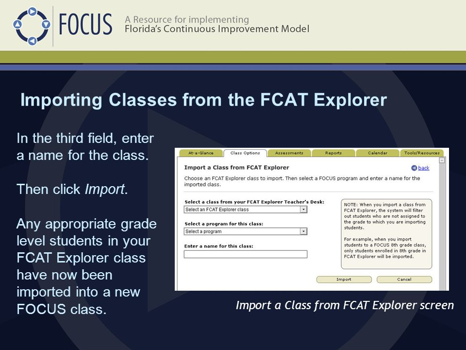 Importing Classes from the FCAT Explorer Import a Class from FCAT Explorer screen In the third field, enter a name for the class.