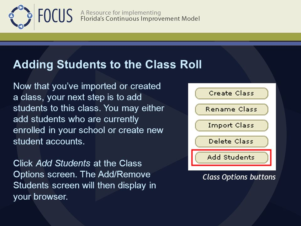 Class Options buttons Now that you've imported or created a class, your next step is to add students to this class.