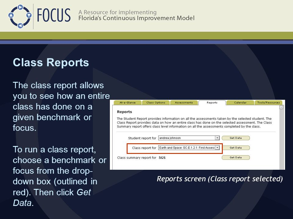 Class Reports Reports screen (Class report selected) The class report allows you to see how an entire class has done on a given benchmark or focus.