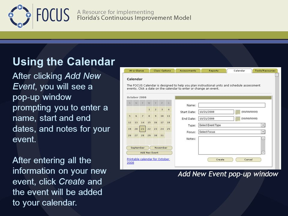 Using the Calendar Add New Event pop-up window After clicking Add New Event, you will see a pop-up window prompting you to enter a name, start and end dates, and notes for your event.