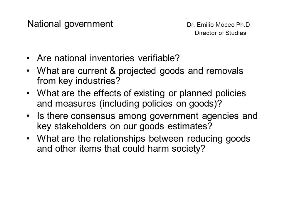 National government Dr. Emilio Moceo Ph.D Director of Studies Are national inventories verifiable.