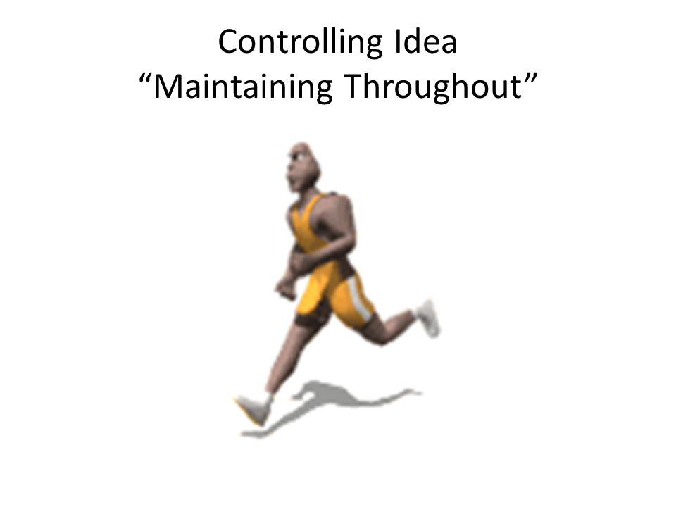 Controlling Idea Maintaining Throughout