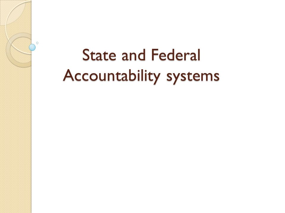 State and Federal Accountability systems