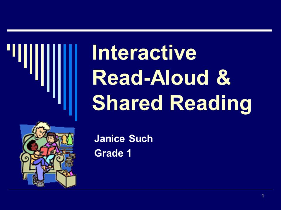 1 Interactive Read-Aloud & Shared Reading Janice Such Grade 1