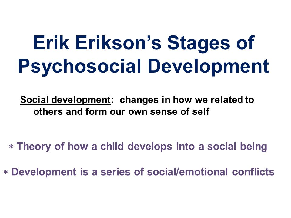 eriksons stages of psychosocial development essay Thesis: the theory of psychosocial development developed by erik erikson is one of the best-known theories of personality erikson believed that personality develops in a series of stages and described the impact of social experience across the lifespan.