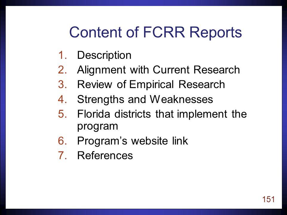 150 Types of FCRR Reports n Reading Programs vCore vSupplemental/Intervention vMiddle and High School vPre-K vProfessional Development