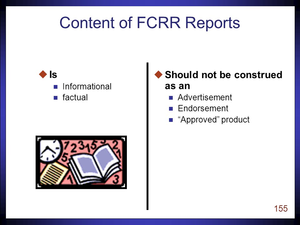 154 Content of FCRR Reports 3.Review of Research Empirical Research Summaries 4.Strengths and Weaknesses 5.Florida districts that implement the program 6.Program's website link 7.References