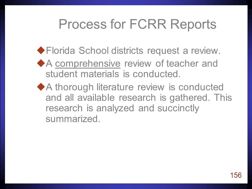 155 Content of FCRR Reports uIs n Informational n factual uShould not be construed as an n Advertisement n Endorsement n Approved product