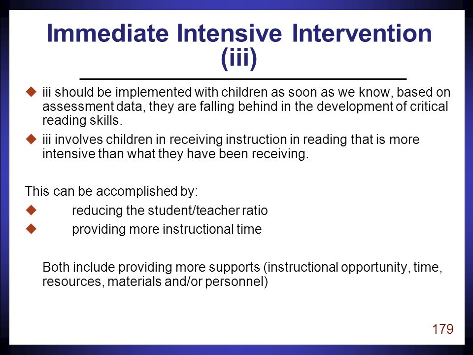 178 The goal of initial instruction (ii) is to implement high quality instruction in all classrooms when students are learning to read.