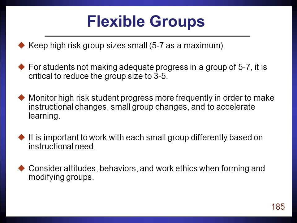184 Reading First Classroom Organization: Learning Centers uTeacher-Led Center - Small group instruction u Student Centers - Academically engaged - Accountability - Group, Pair, Cooperative, Individual