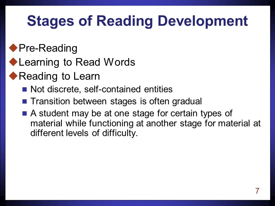 6 Simple View of Reading uStudents use word recognition skills to identify written words while at the same time they are using their general verbal knowledge and language comprehension ability to construct the meaning of what they are reading.