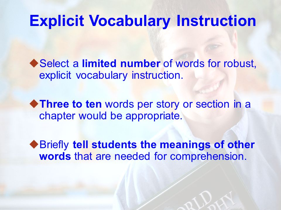72 Sources of words for vocabulary instruction Words from read aloud stories core reading programs reading intervention programs content area instruction Explicit Vocabulary Instruction