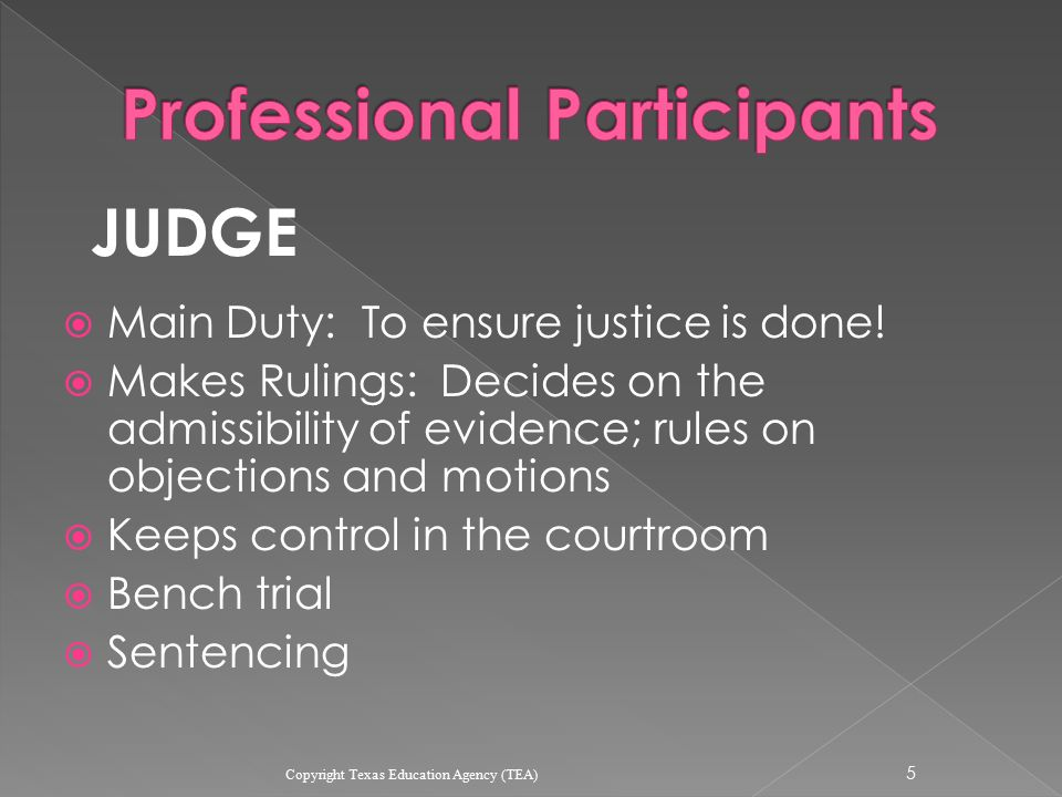  Main Duty: To ensure justice is done.