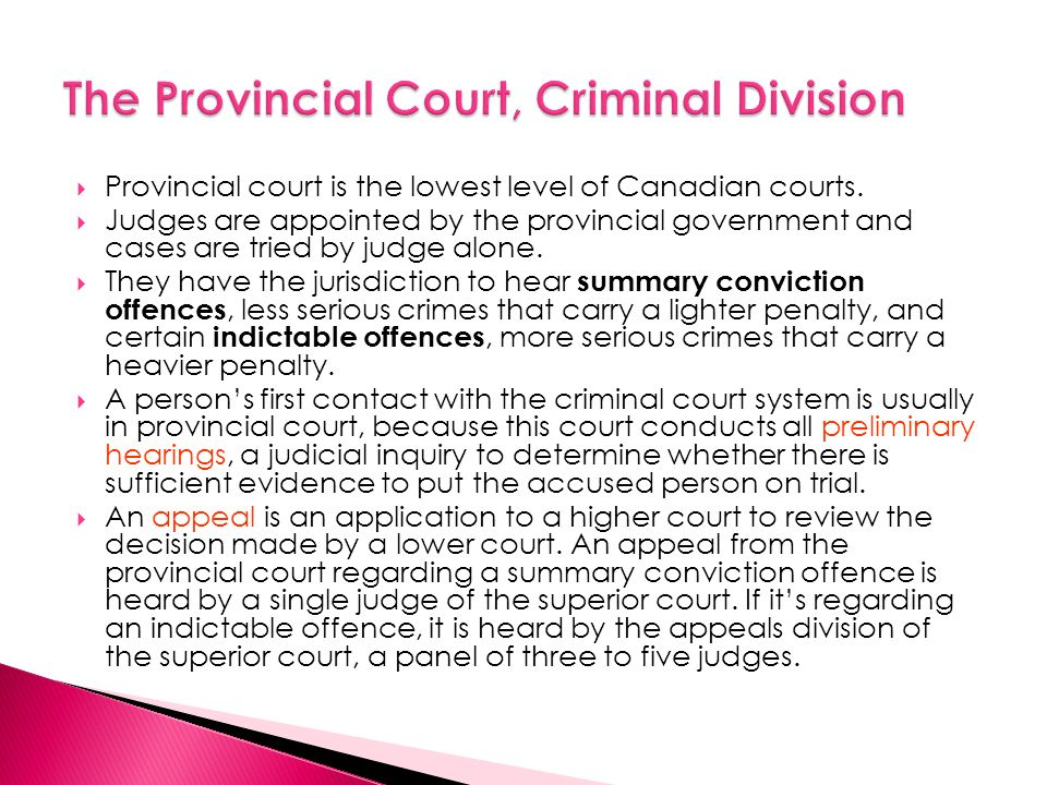  Provincial court is the lowest level of Canadian courts.