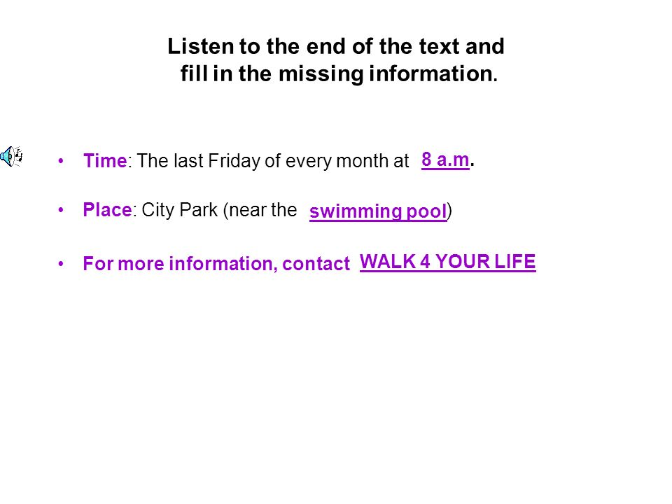 Listen to the end of the text and fill in the missing information.