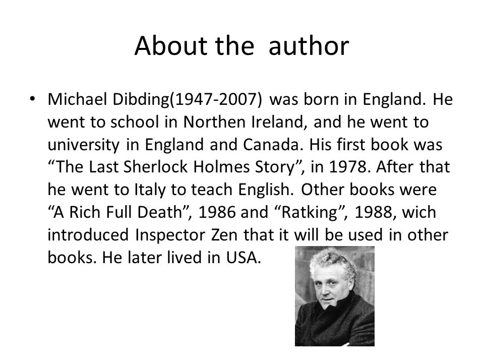 About the author Michael Dibding( ) was born in England.