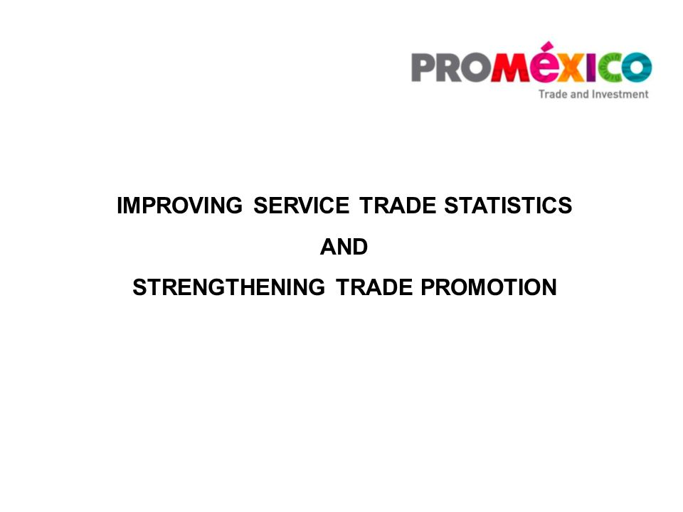 IMPROVING SERVICE TRADE STATISTICS AND STRENGTHENING TRADE PROMOTION