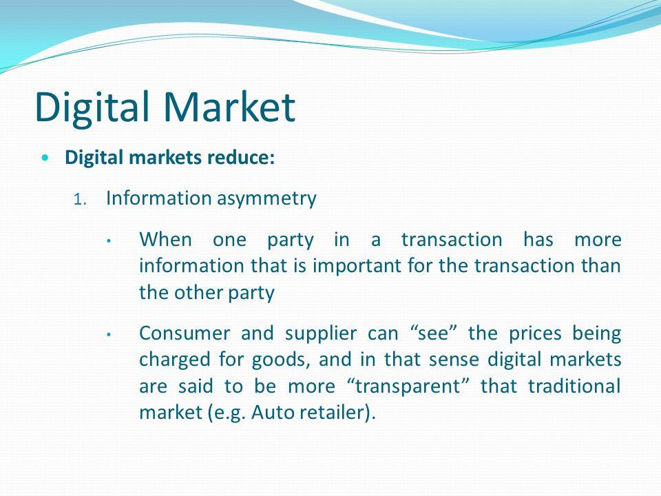 Digital Market Digital markets reduce: 1.