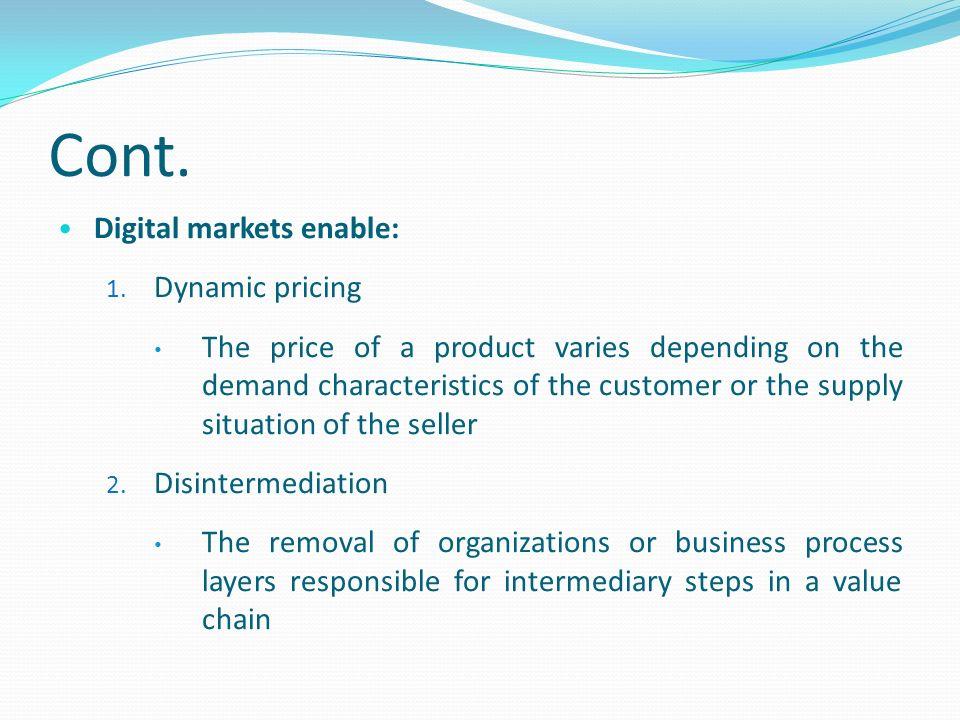 Cont. Digital markets enable: 1.