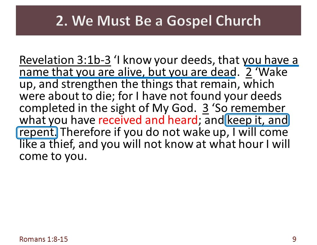 Romans 1:8-159 Revelation 3:1b-3 'I know your deeds, that you have a name that you are alive, but you are dead.