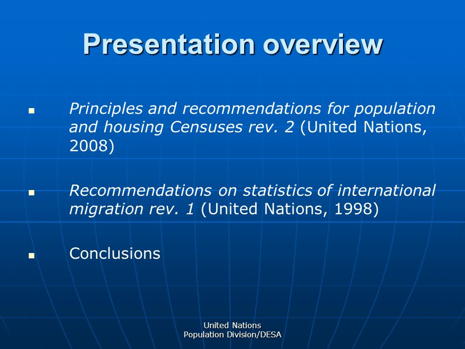 United Nations Population Division/DESA Presentation overview Principles and recommendations for population and housing Censuses rev.