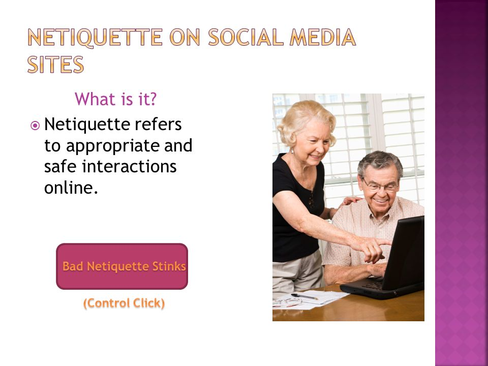 What is it  Netiquette refers to appropriate and safe interactions online.