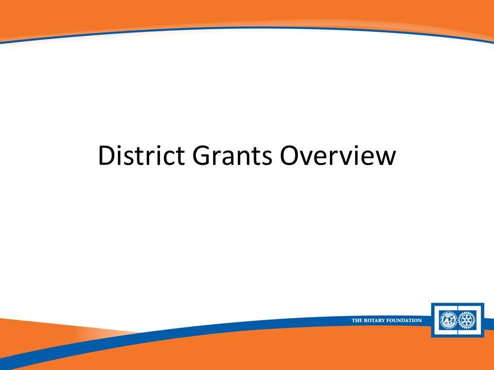 District Grants Overview