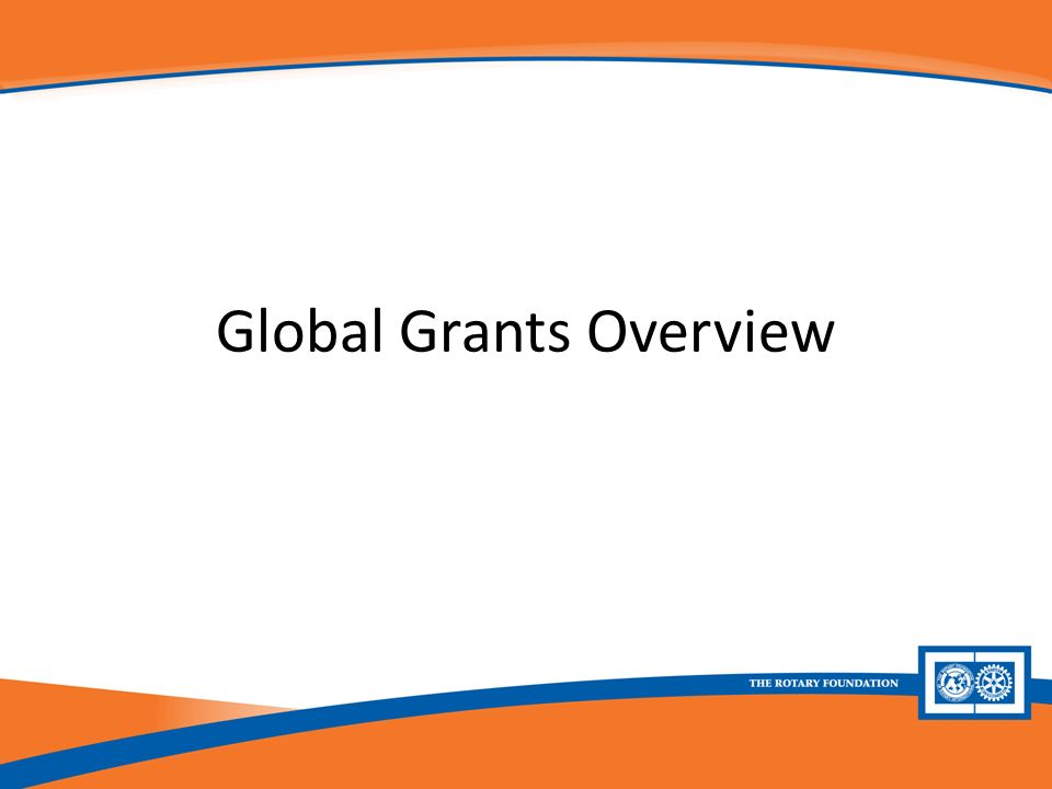 Global Grants Overview