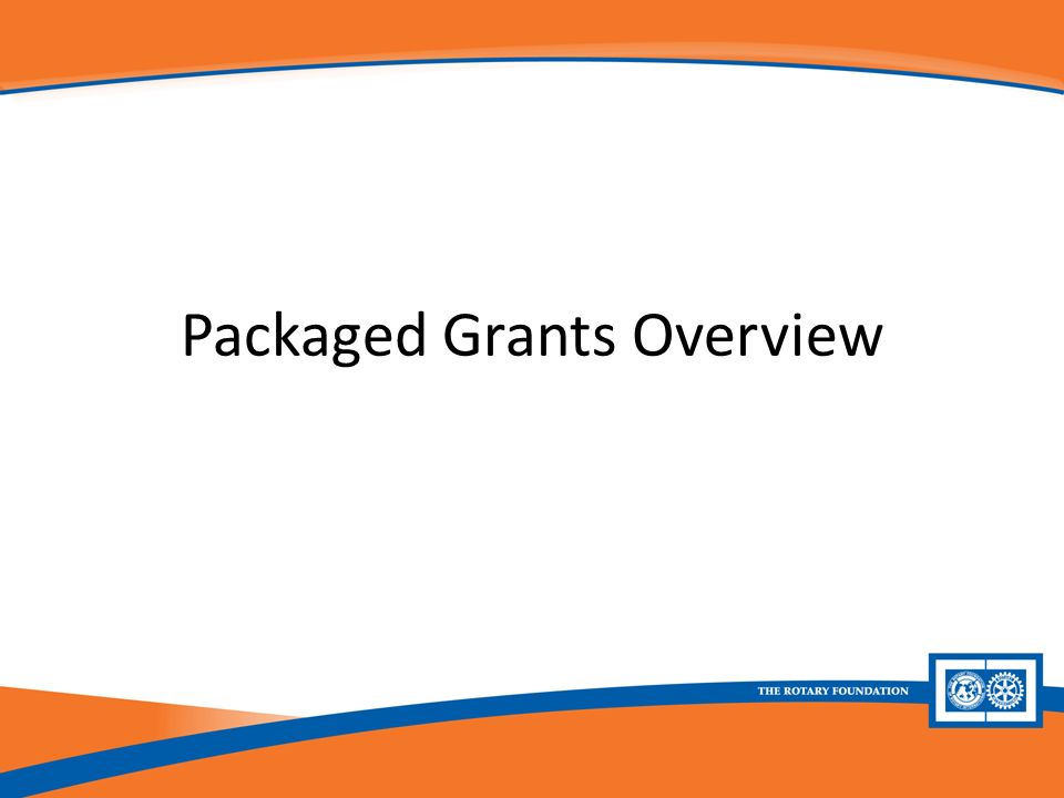 Packaged Grants Overview