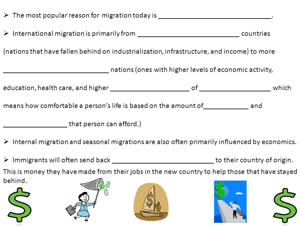  The most popular reason for migration today is ______________________________.