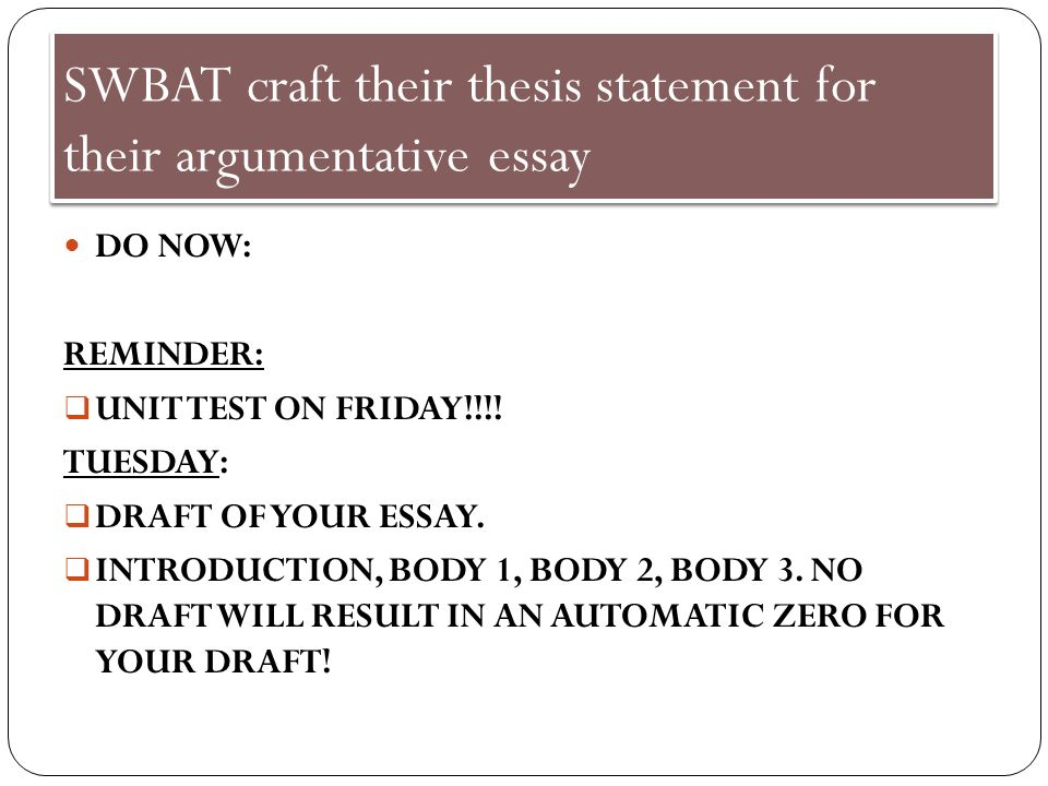 juniors ea day swbat craft their thesis statement for their  swbat craft their thesis statement for their argumentative essay do now reminder  unit